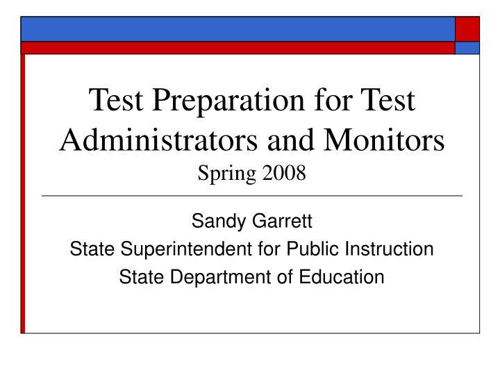Test preparation for test administrators and monitors spring 2008