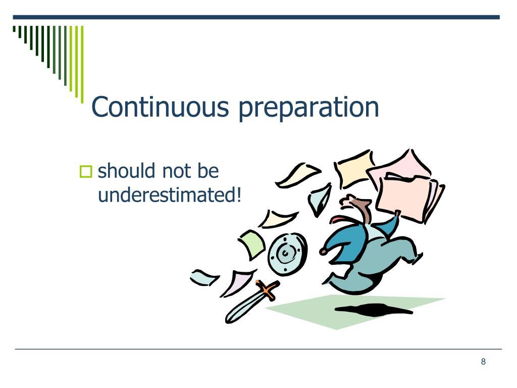 Continuous preparation