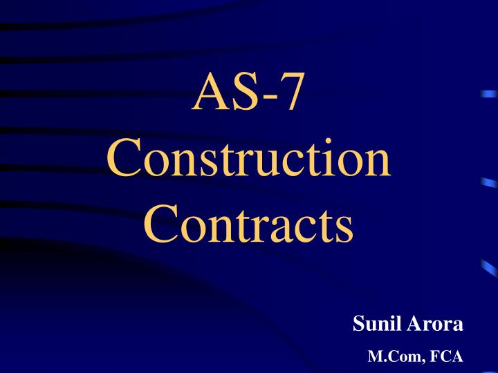As 7 construction contracts