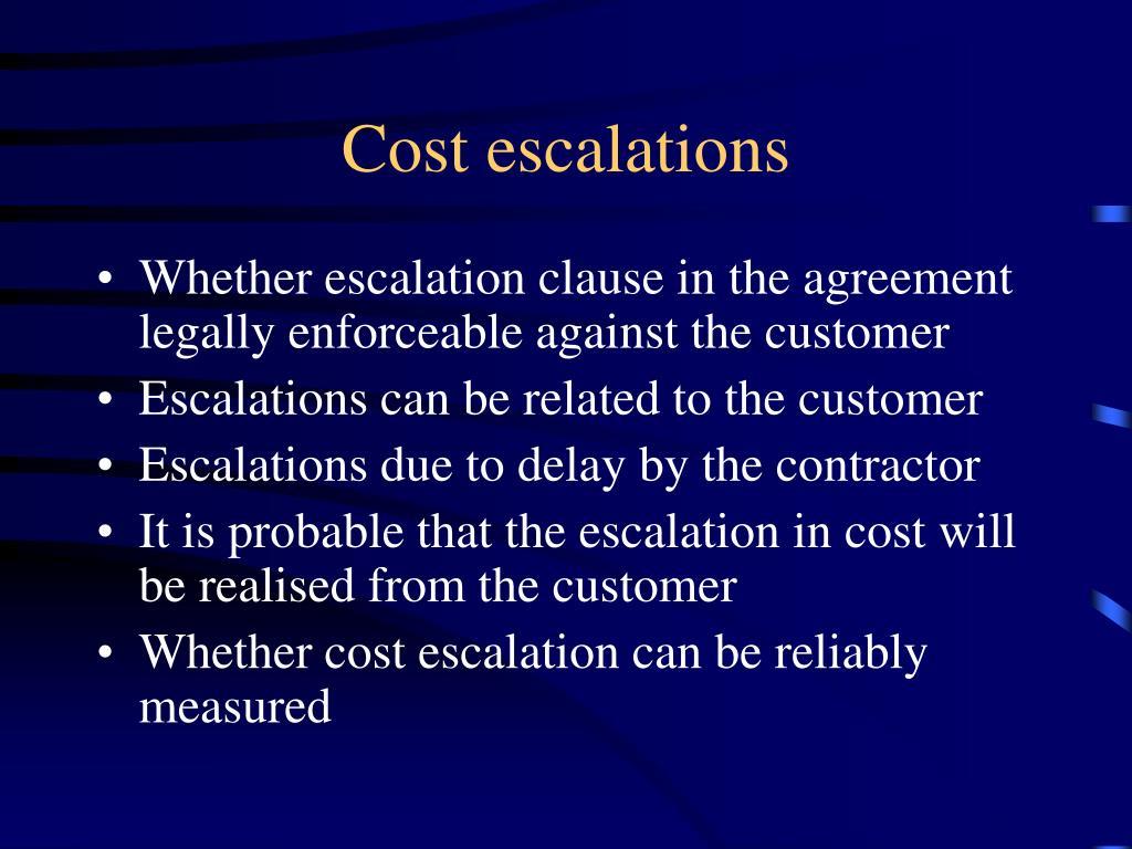 Cost escalations