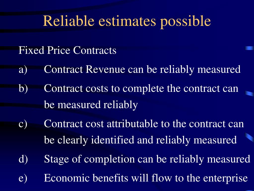 Reliable estimates possible