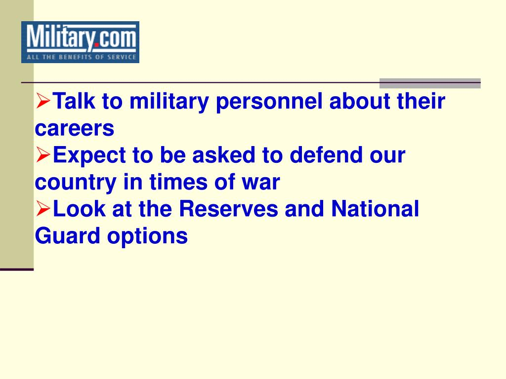 Talk to military personnel about their careers