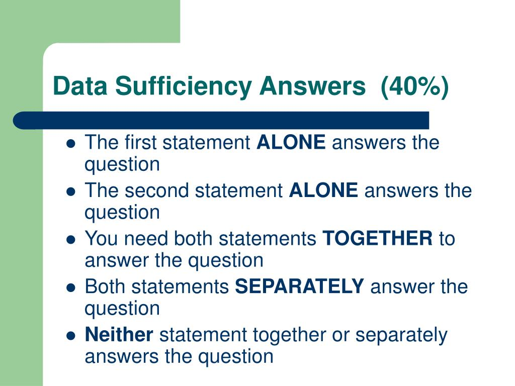 Data Sufficiency Answers  (40%)