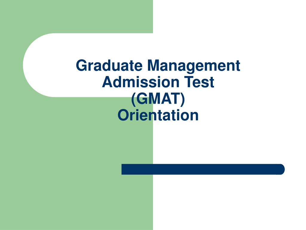 graduate management admission test gmat orientation l.