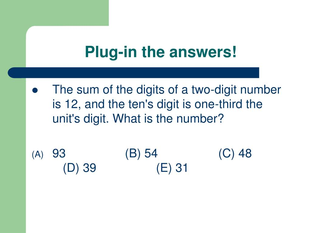 Plug-in the answers!