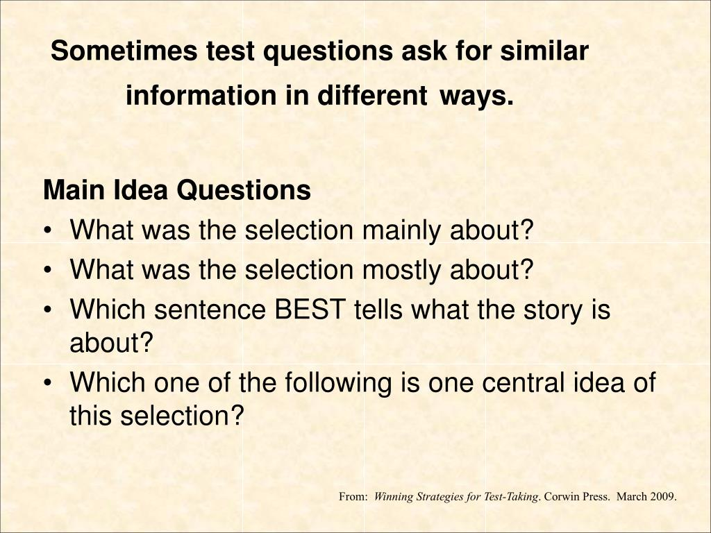 Sometimes test questions ask for similar information in different