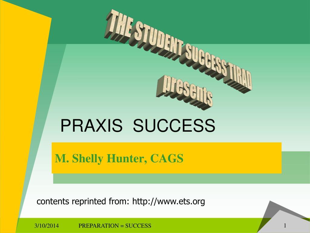 PRAXIS  SUCCESS