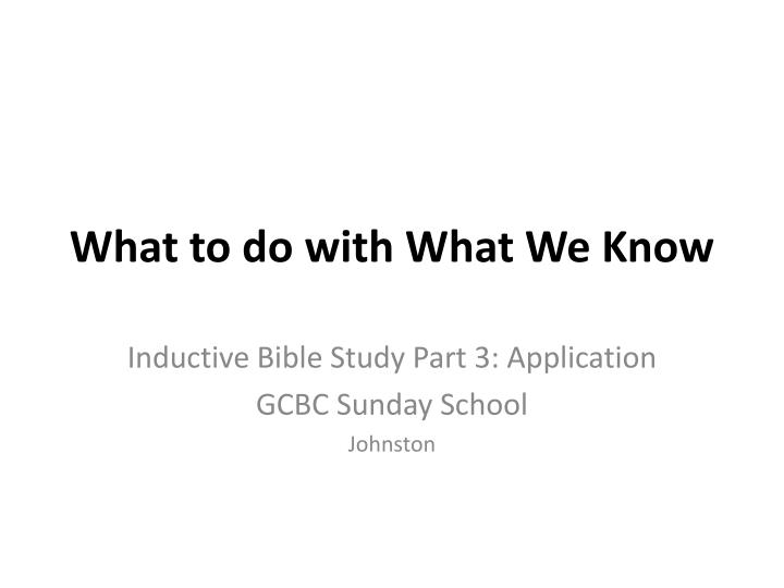 what to do with what we know n.
