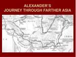 alexander s journey through farther asia