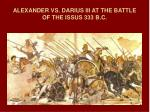 alexander vs darius iii at the battle of the issus 333 b c