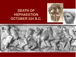 death of hephaestion october 324 b c