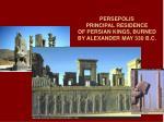 persepolis principal residence of persian kings burned by alexander may 330 b c