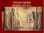 proskynesis spring 327 b c