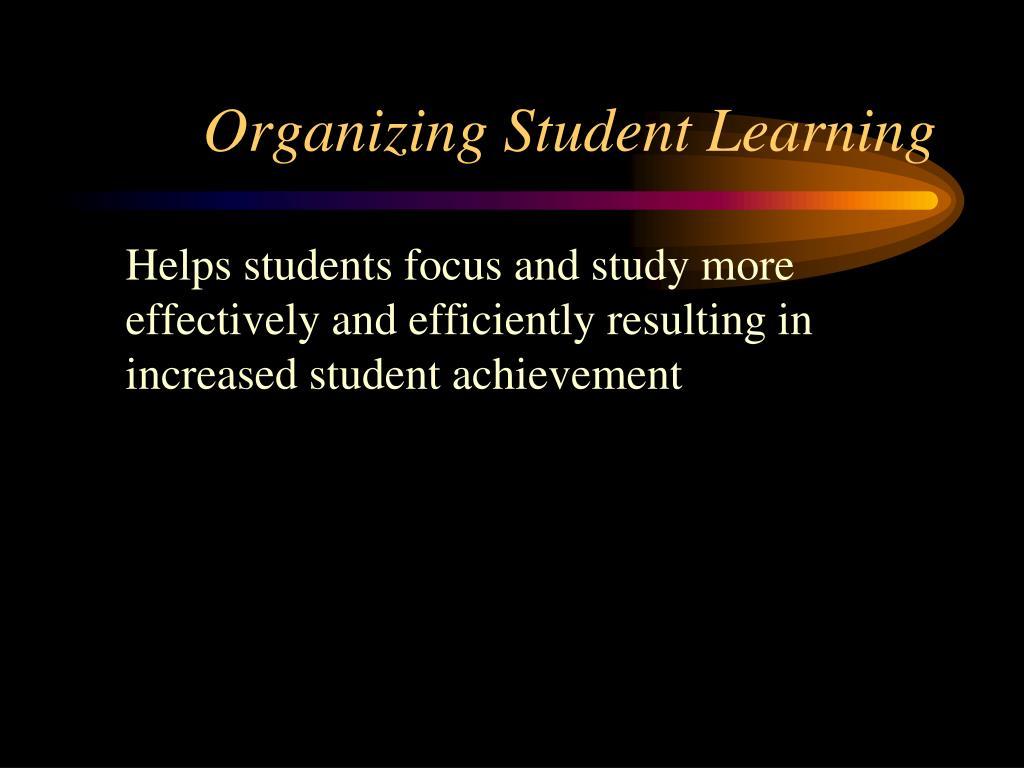 Organizing Student Learning