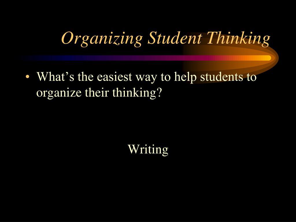 Organizing Student Thinking
