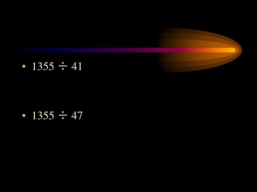1355 ÷ 41