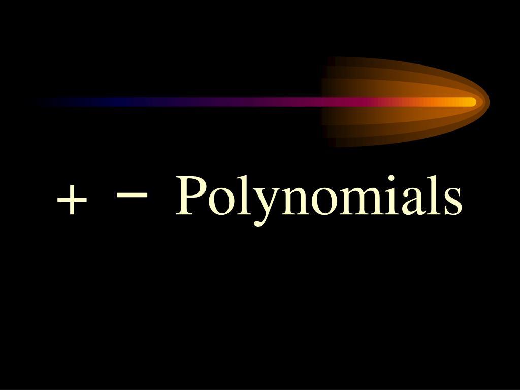 +      Polynomials