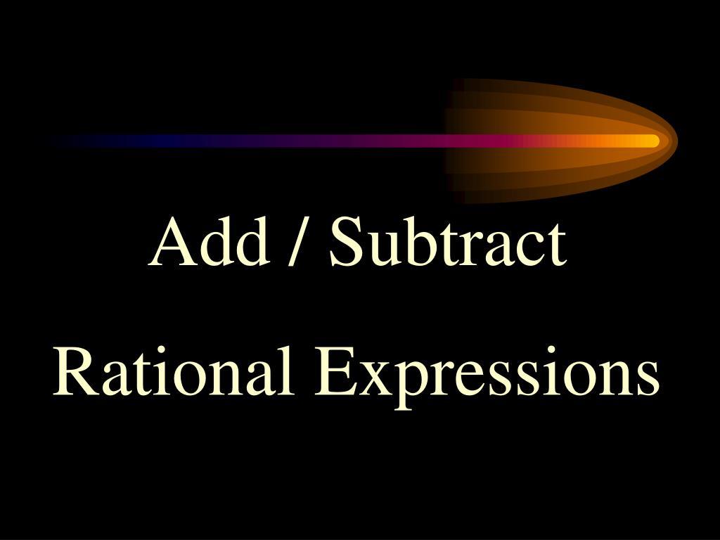 Add / Subtract