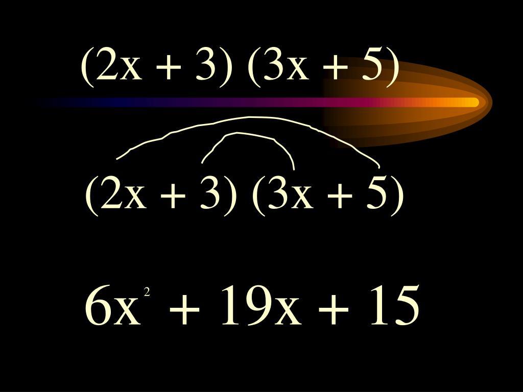 (2x + 3) (3x + 5)