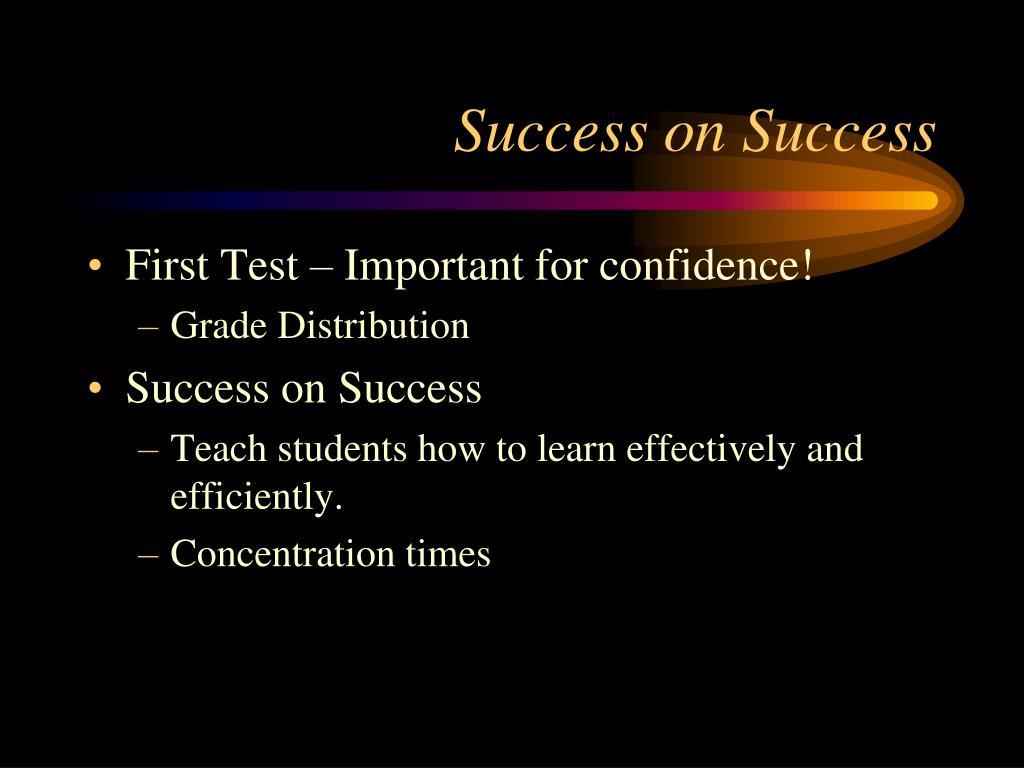 Success on Success