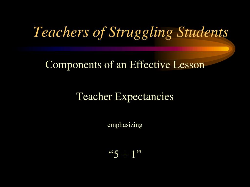 teachers of struggling students l.
