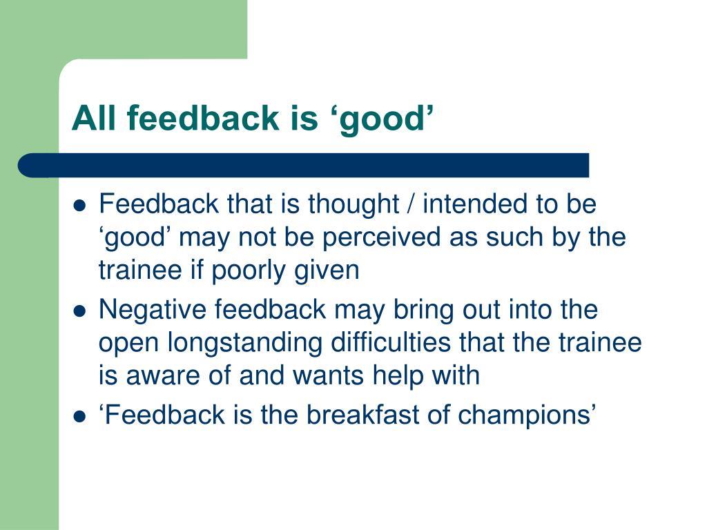All feedback is 'good'