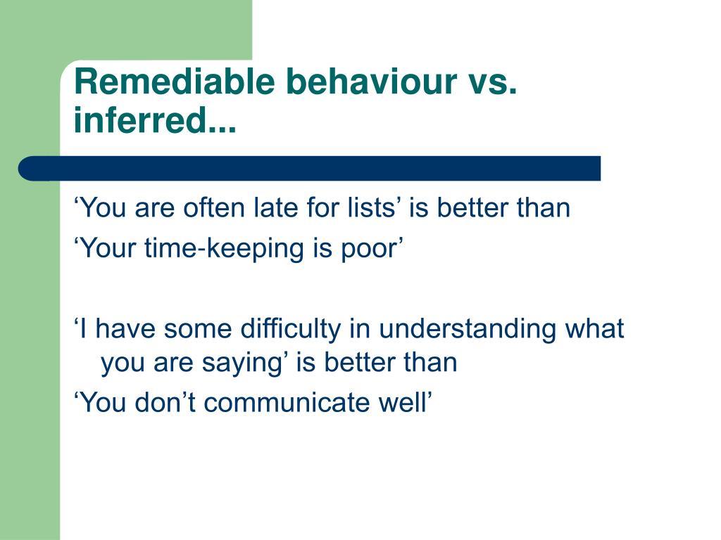Remediable behaviour vs. inferred...