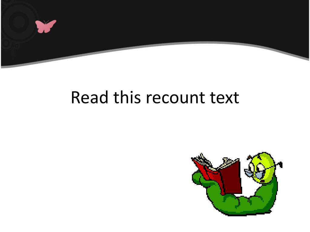 Read this recount text
