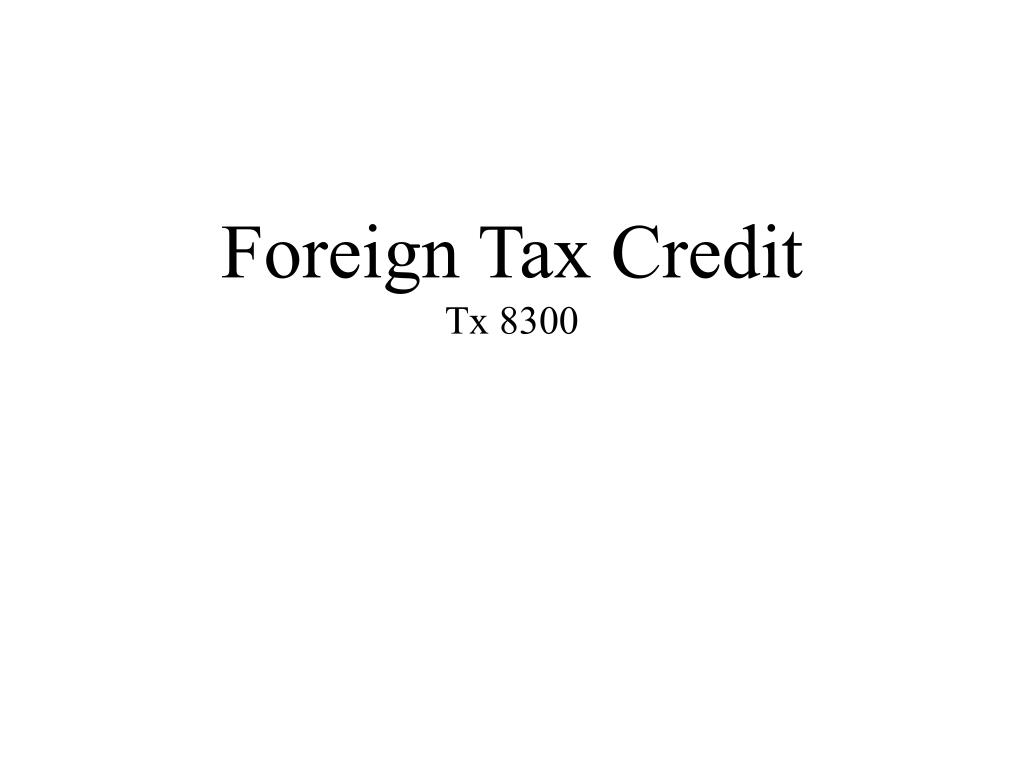 foreign tax credit tx 8300 l.