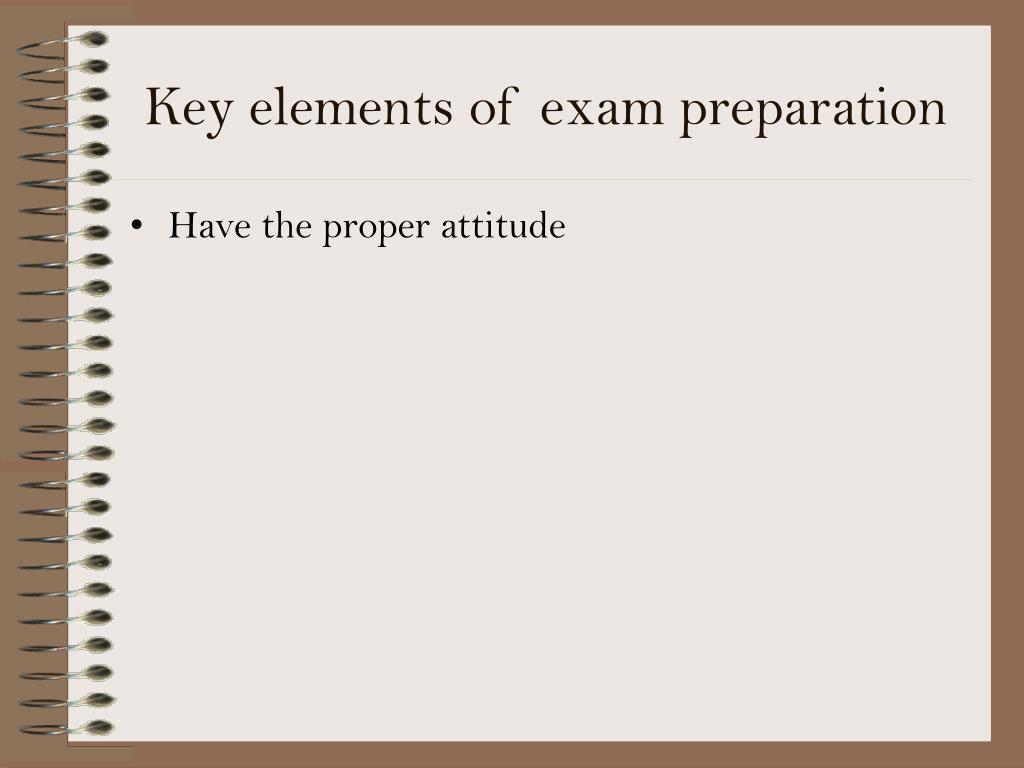 Key elements of exam preparation
