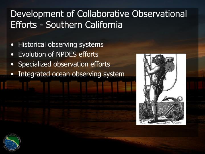 Development of Collaborative Observational Efforts - Southern California