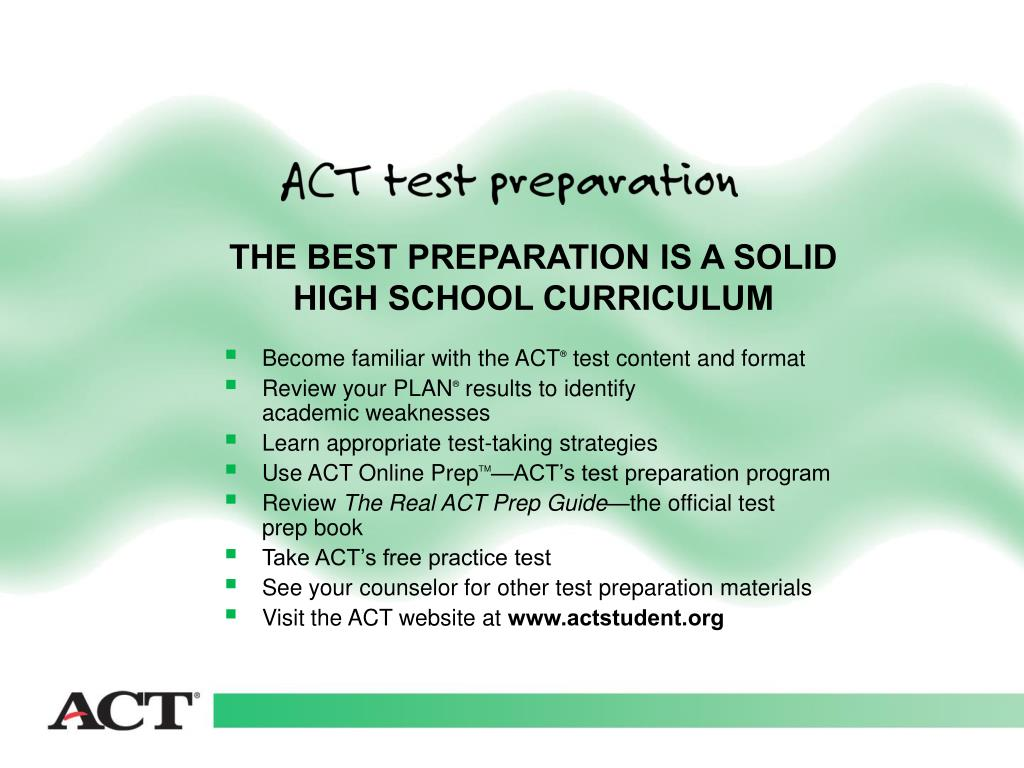 Become familiar with the ACT