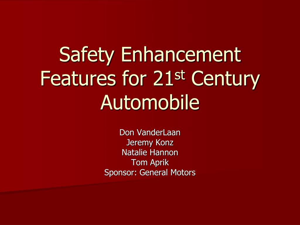 safety enhancement features for 21 st century automobile l.
