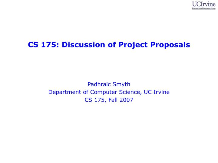 cs 175 discussion of project proposals n.