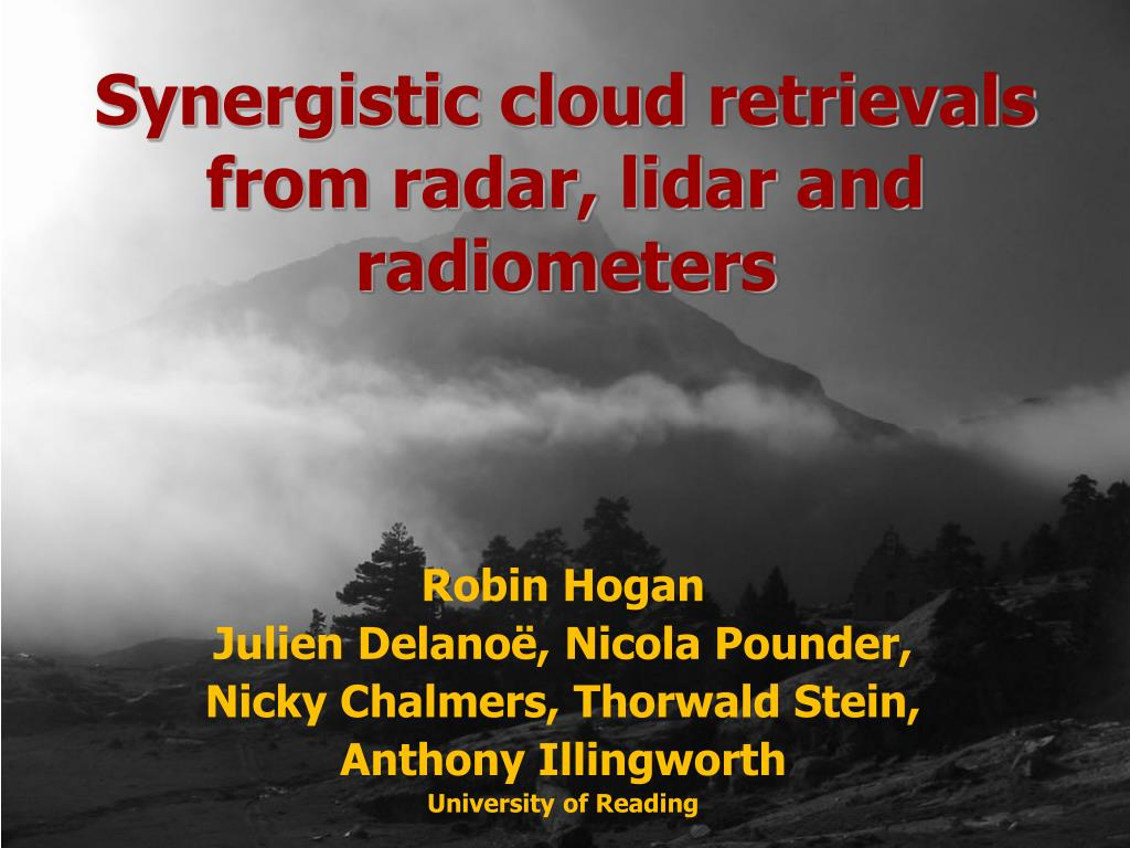 synergistic cloud retrievals from radar lidar and radiometers l.