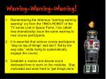 warning warning warning