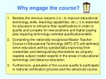 why engage the course