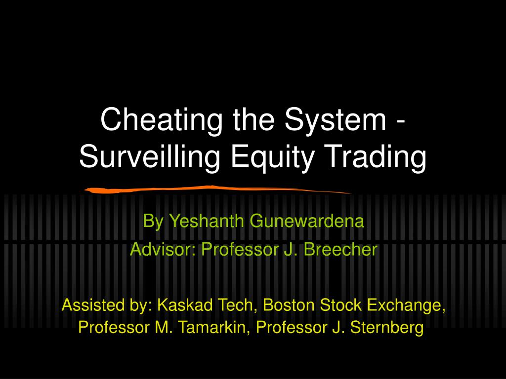 cheating the system surveilling equity trading l.