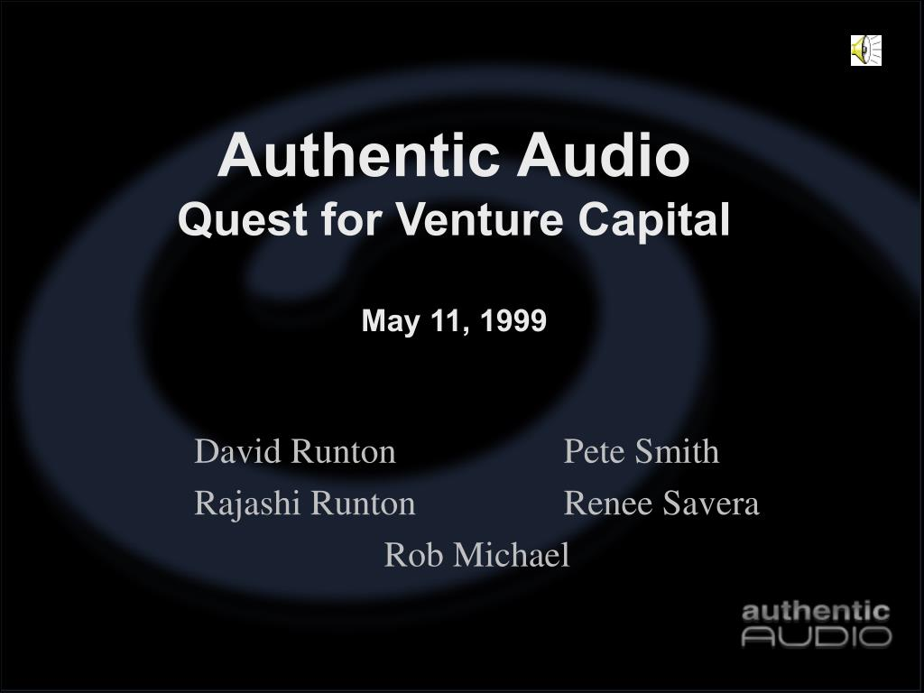authentic audio quest for venture capital may 11 1999 l.