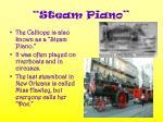 steam piano