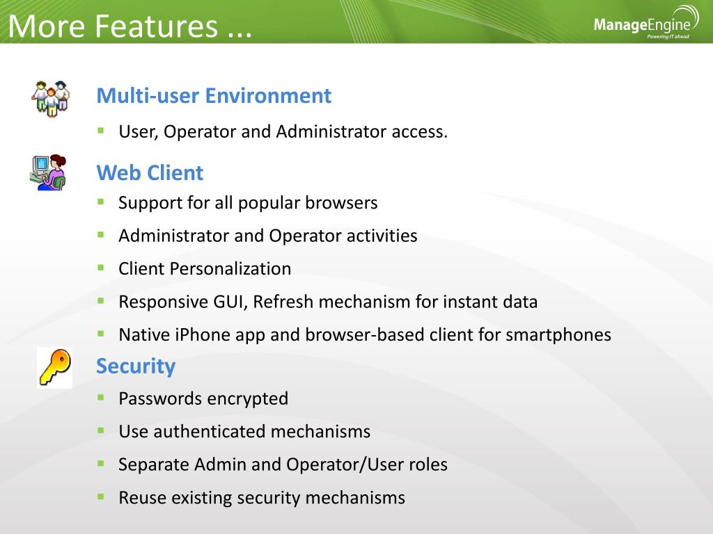More Features ...