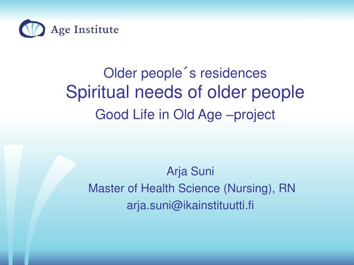 Older people s residences spiritual needs of older people good life in old age project