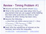 review timing problem 1