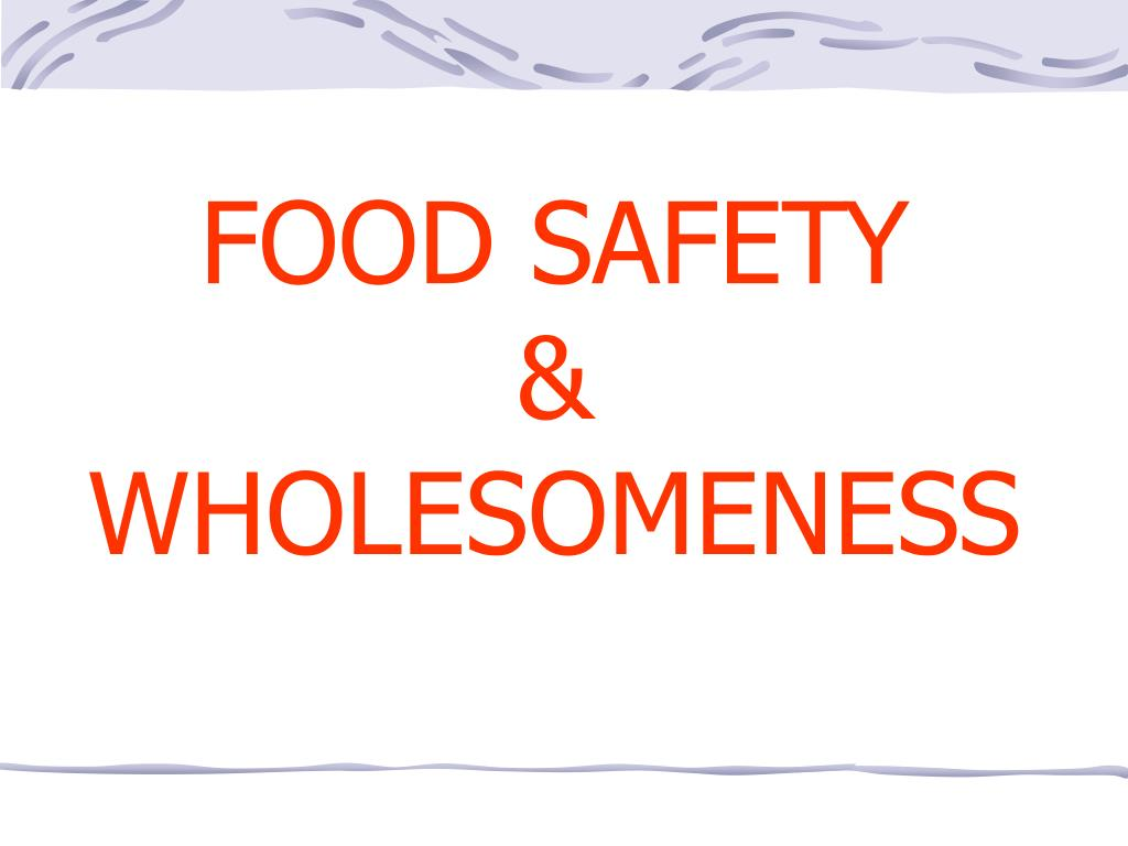 food safety wholesomeness l.