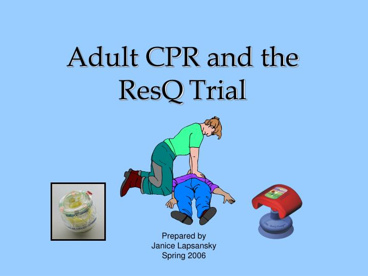 adult cpr and the resq trial n.
