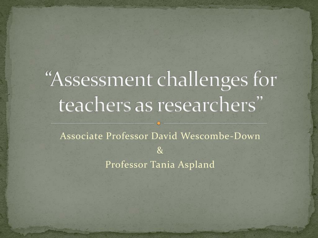 """Assessment challenges for teachers"