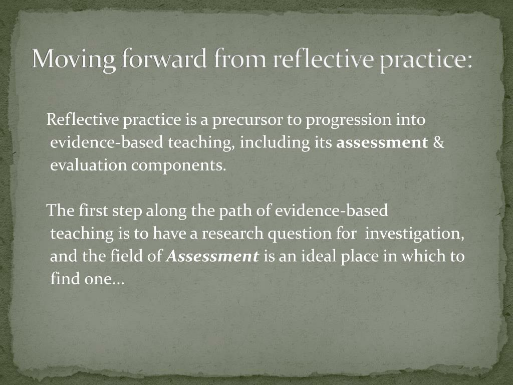 Moving forward from reflective practice: