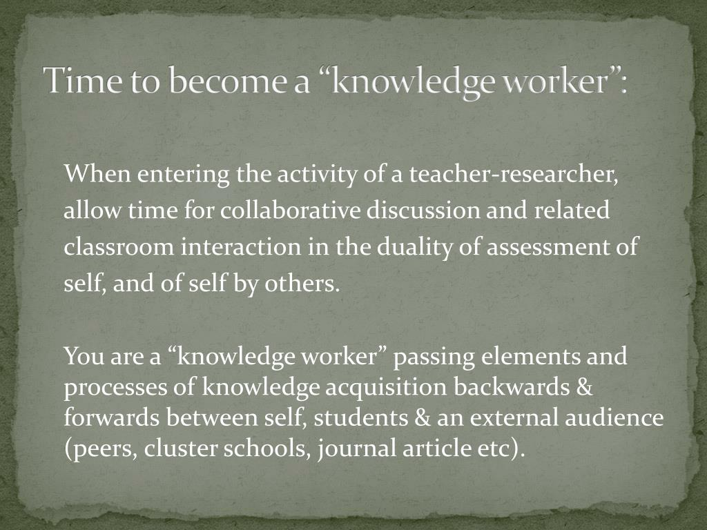 """Time to become a """"knowledge worker"""":"""