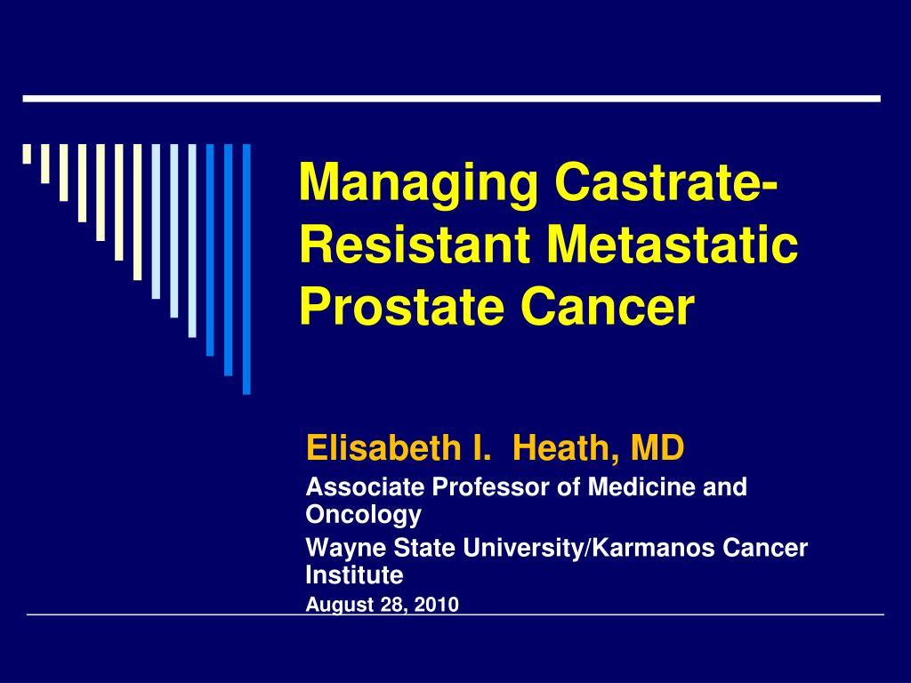 managing castrate resistant metastatic prostate cancer l.