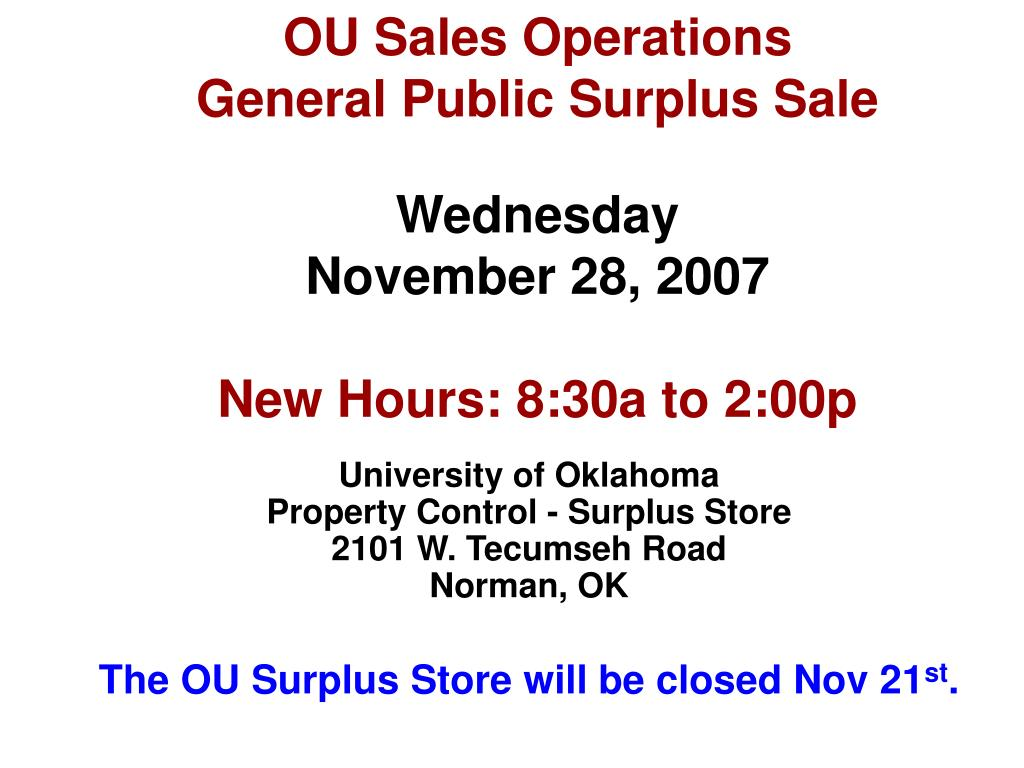 ou sales operations general public surplus sale wednesday november 28 2007 new hours 8 30a to 2 00p l.